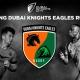 knights eagles merge rugby clubs dubai